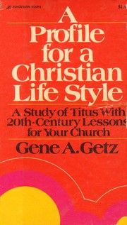 Cover of: A profile for a Christian life style: a study of Titus