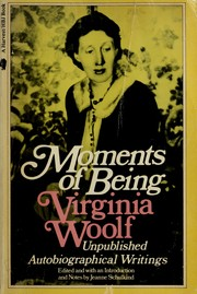 Cover of: Moments of being: unpublished autobiographical writings
