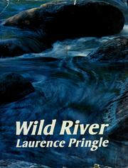 Cover of: Wild river: Photos. and text by Laurence Pringle.