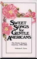Cover of: Sweet songs for gentle Americans