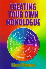 Cover of: Creating your own monologue / Glenn Alterman