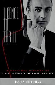 Cover of: Licence [sic] to thrill: a cultural history of the James Bond films