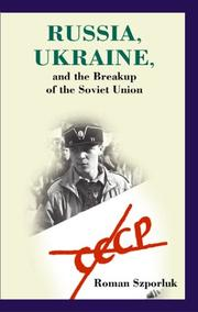 Cover of: Russia, Ukraine, and the breakup of the Soviet Union