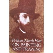 Cover of: William Morris Hunt on painting and drawing