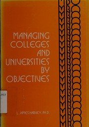Cover of: Managing colleges and universities by objectives