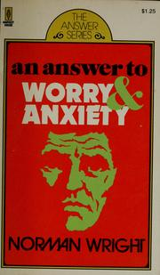 Cover of: An answer to worry and anxiety