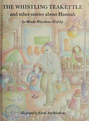 Cover of: The whistling teakettle and other stories about Hannah