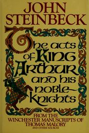 Cover of: The acts of King Arthur and his noble knights: from the Winchester MSS. of Thomas Malory and other sources