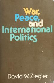 Cover of: War, peace, and international politics