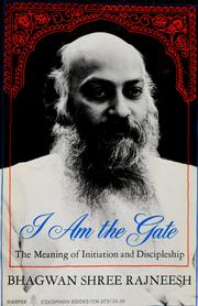 Cover of: I am the gate: The meaning of initiation and discipleship