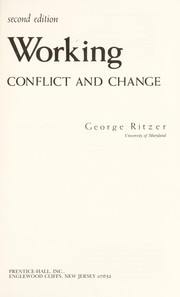Cover of: Working, conflict and change