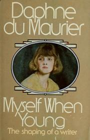 Cover of: Myself when young: the shaping of a writer