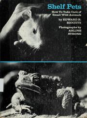 Cover of: Shelf pets: how to take care of small wild animals