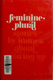 Cover of: Feminine plural: stories by women about growing up.