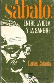Cover of: Sábato, entre la idea y la sangre