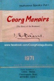 Cover of: The Coorg memoirs (the story of the Kodavas): Muthanna speaks out