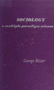 Cover of: Sociology: a multiple paradigm science.