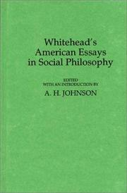 Cover of: Whitehead's American essays in social philosophy: Alfred North Whitehead on our civilisation and society, newly collected writings by one of the great philosophers of our age