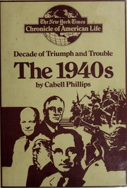 Cover of: The 1940's: decade of triumph and trouble
