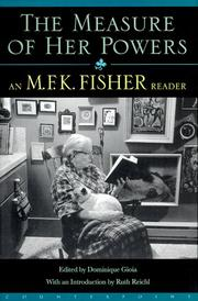 Cover of: The Measure of Her Powers: An M.F.K. Fisher Reader