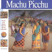 Cover of: Machu Picchu: The story of the amazing Inkas and their city in the clouds (Wonders of the World Book)
