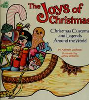 Cover of: The joys of Christmas: Christmas customs and legends around the world