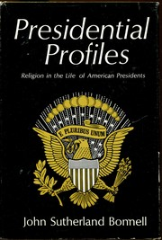 Cover of: Presidential profiles: religion in the life of American presidents.