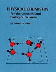 Cover of: Physical chemistry for the chemical and biological sciences