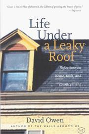 Cover of: Life under a leaky roof: reflections on home tools, and life outside the big city.