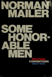 Cover of: Some honorable men: political conventions, 1960-1972