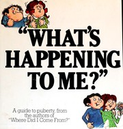 Cover of: What's happening to me?: The answers to some of the world's most embarrassing questions