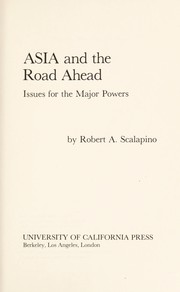 Cover of: Asia and the Road Ahead: issues for the major powers