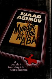 Cover of: Murder at the ABA: a puzzle in four days and sixty scenes