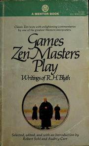 Cover of: Games Zen masters play: writings of R.H. Blyth