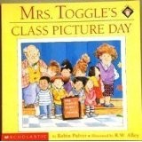 Cover of: Mrs. Toggle's class picture day