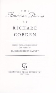 Cover of: The American diaries of Richard Cobden