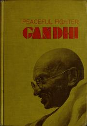 Cover of: Gandhi; peaceful fighter