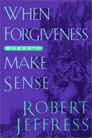 Cover of: When forgiveness doesn't make sense