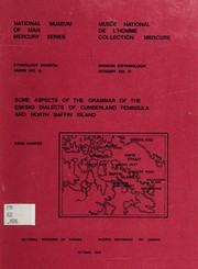 Cover of: Some aspects of the grammar of the Eskimo dialects of Cumberland Peninsula and North Baffin Island