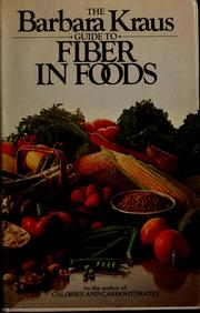 Cover of: The Barbara Kraus guide to fiber in foods