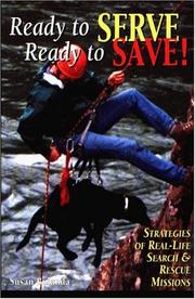 Cover of: Ready to serve, ready to save: strategies of real-life search and rescue missions