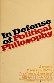 Cover of: In defense of political philosophy: a reply to Robert Paul Wolff's In defense of anarchism