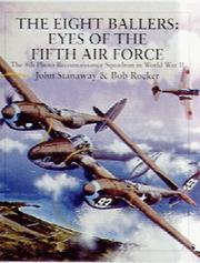 Cover of: Eightballers: eyes of the Fifth Air Force : 8th Photo Reconnaissance Squadron in WWII