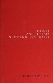 Cover of: Theory and therapy in dynamic psychiatry