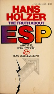 Cover of: The truth about ESP: what it is, how it works, and how you develop it