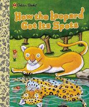 Cover of: How the leopard got its spots: 3 tales from around the world