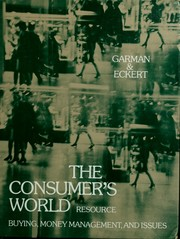 Cover of: The consumer's world: buying, money management, and issues