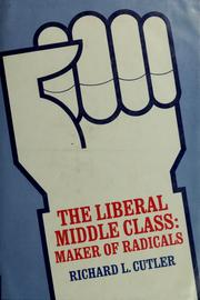 Cover of: The liberal middle class: maker of radicals