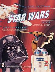 Cover of: Collecting Star Wars toys, 1977-present: an unauthorized practical guide