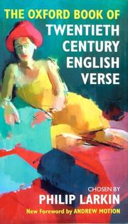 Cover of: The Oxford book of twentieth-century English verse: chosen by Philip Larkin.
